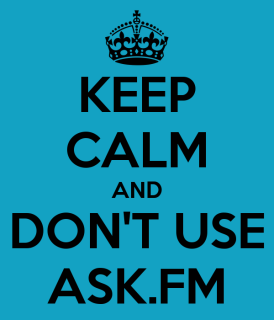 Keep Calm and Don't Use Ask.fm