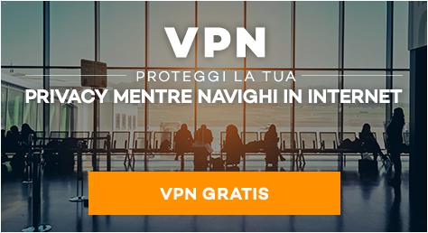 SCARICA VPN GRATIS